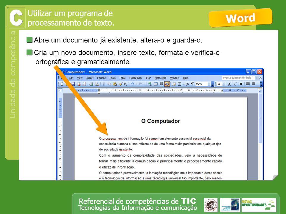 C Word Abre um documento já existente, altera-o e guarda-o.