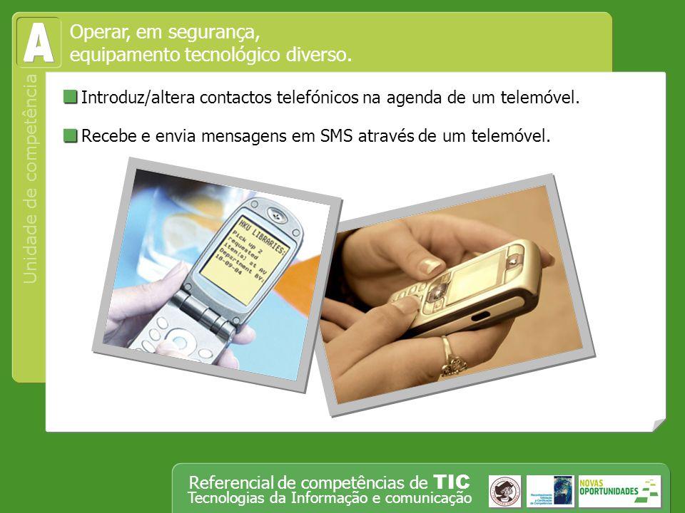 A Introduz/altera contactos telefónicos na agenda de um telemóvel.