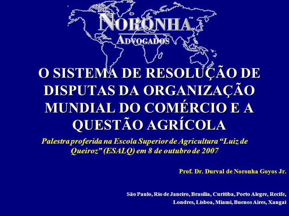 O SISTEMA DE RESOLUÇÃO DE DISPUTAS DA ORGANIZAÇÃO MUNDIAL DO COMÉRCIO E A QUESTÃO AGRÍCOLA