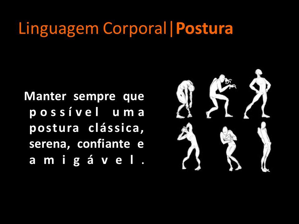 Linguagem Corporal|Postura
