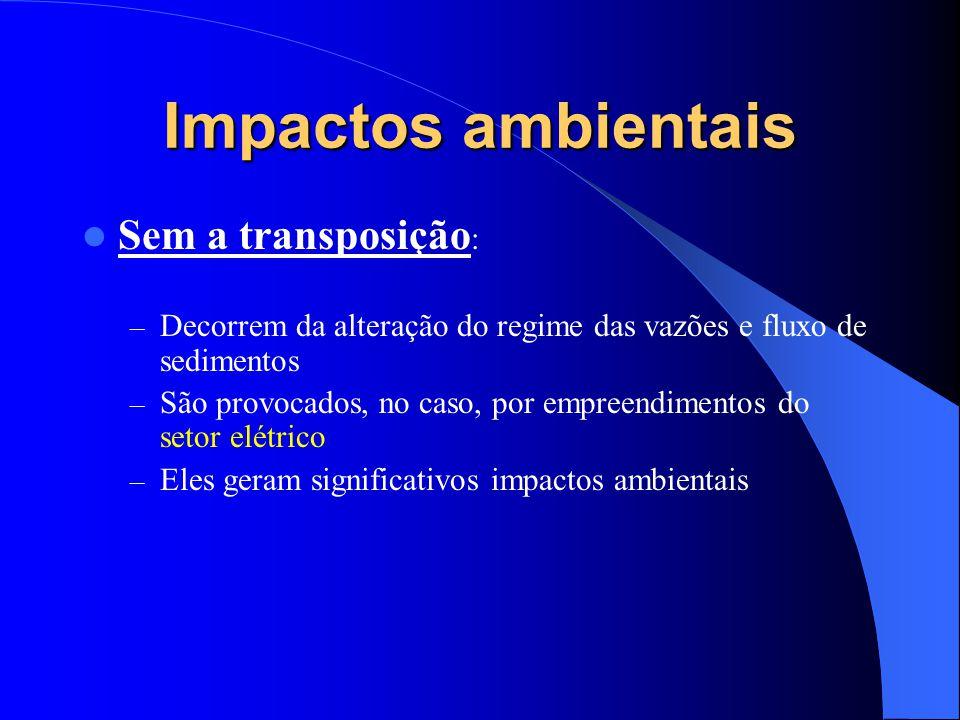 Impactos ambientais Sem a transposição: