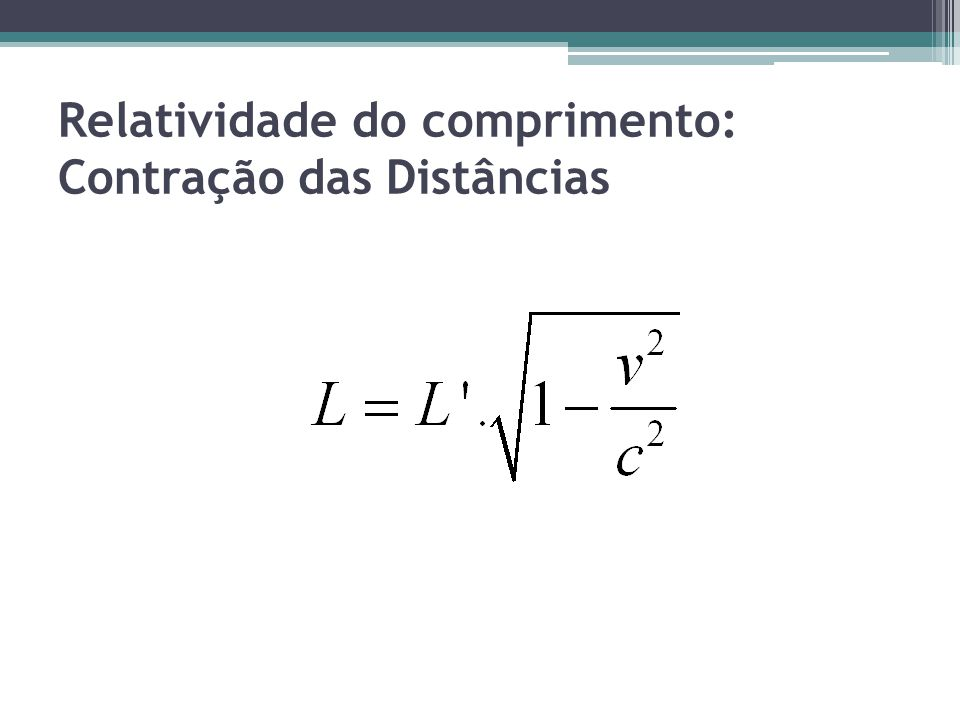 Relatividade do comprimento: Contração das Distâncias