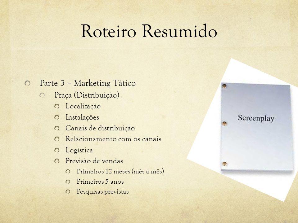 Roteiro Resumido Parte 3 – Marketing Tático Praça (Distribuição)