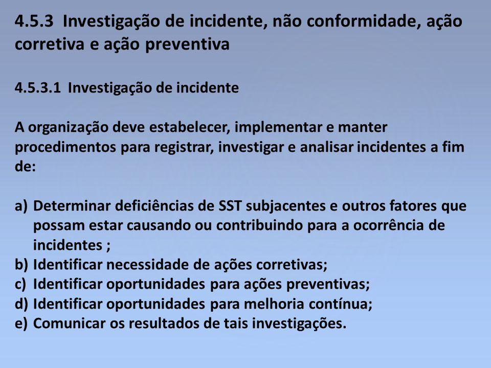 4.5.3 Investigação de incidente, não conformidade, ação corretiva e ação preventiva