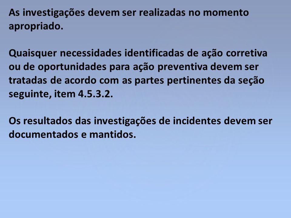 As investigações devem ser realizadas no momento apropriado.
