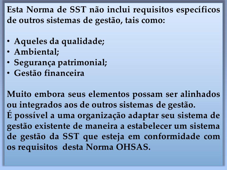 Esta Norma de SST não inclui requisitos específicos de outros sistemas de gestão, tais como: