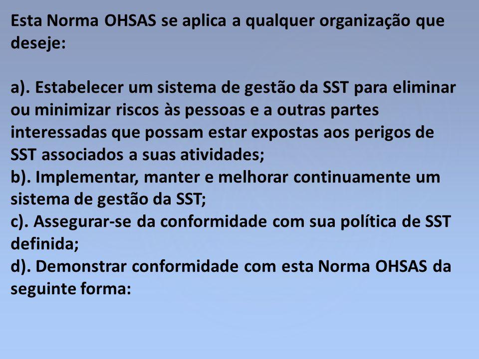 Esta Norma OHSAS se aplica a qualquer organização que deseje: