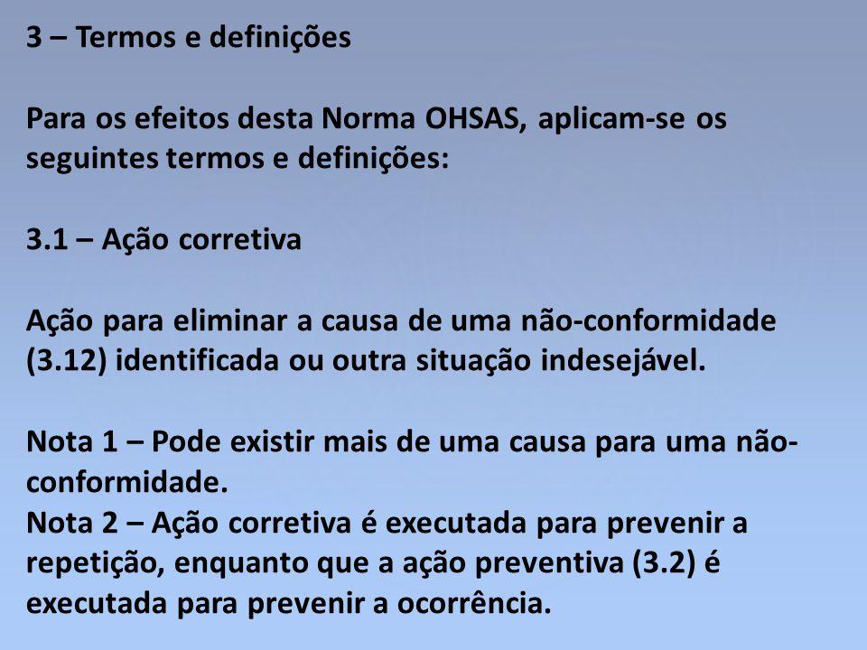 3 – Termos e definições Para os efeitos desta Norma OHSAS, aplicam-se os seguintes termos e definições: