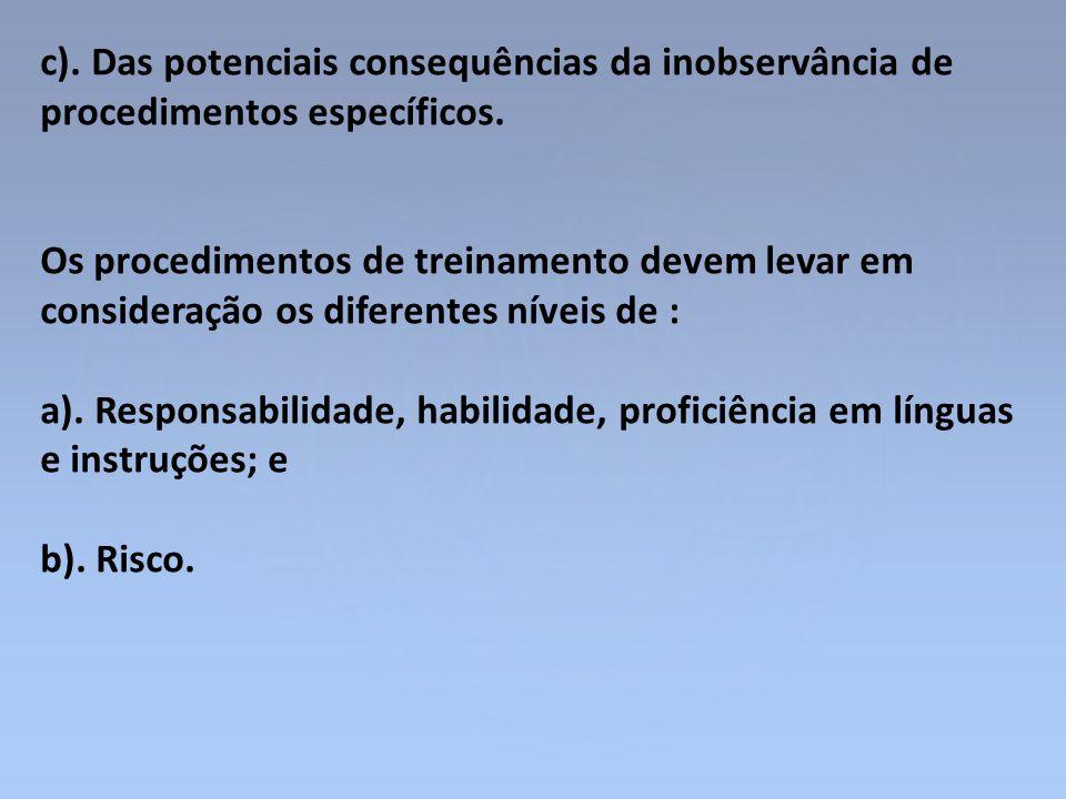 c). Das potenciais consequências da inobservância de procedimentos específicos.