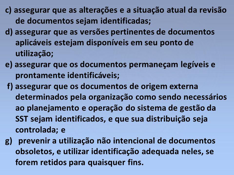 c) assegurar que as alterações e a situação atual da revisão