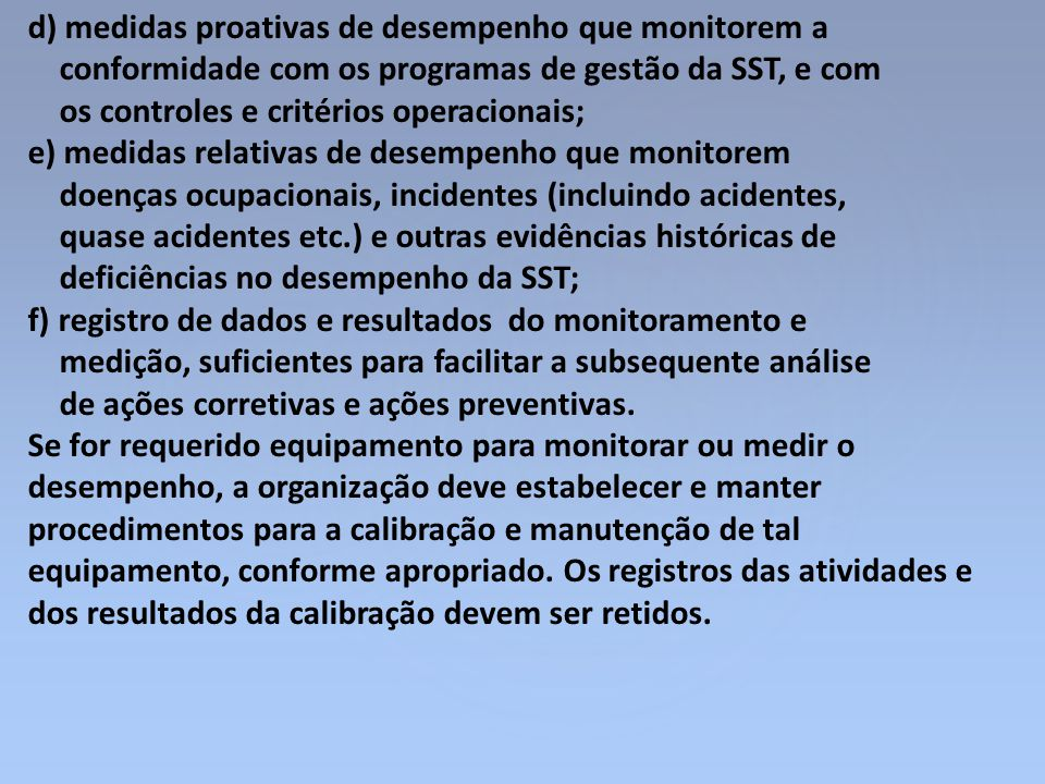 d) medidas proativas de desempenho que monitorem a