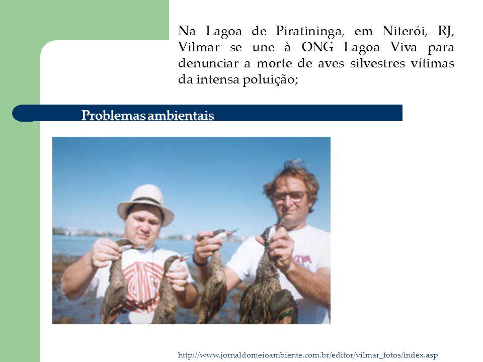 Na Lagoa de Piratininga, em Niterói, RJ, Vilmar se une à ONG Lagoa Viva para denunciar a morte de aves silvestres vítimas da intensa poluição;