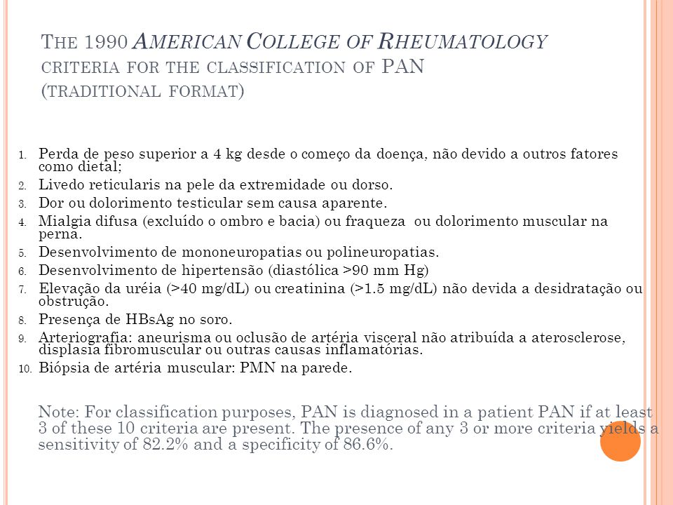 The 1990 American College of Rheumatology criteria for the classification of PAN (traditional format)