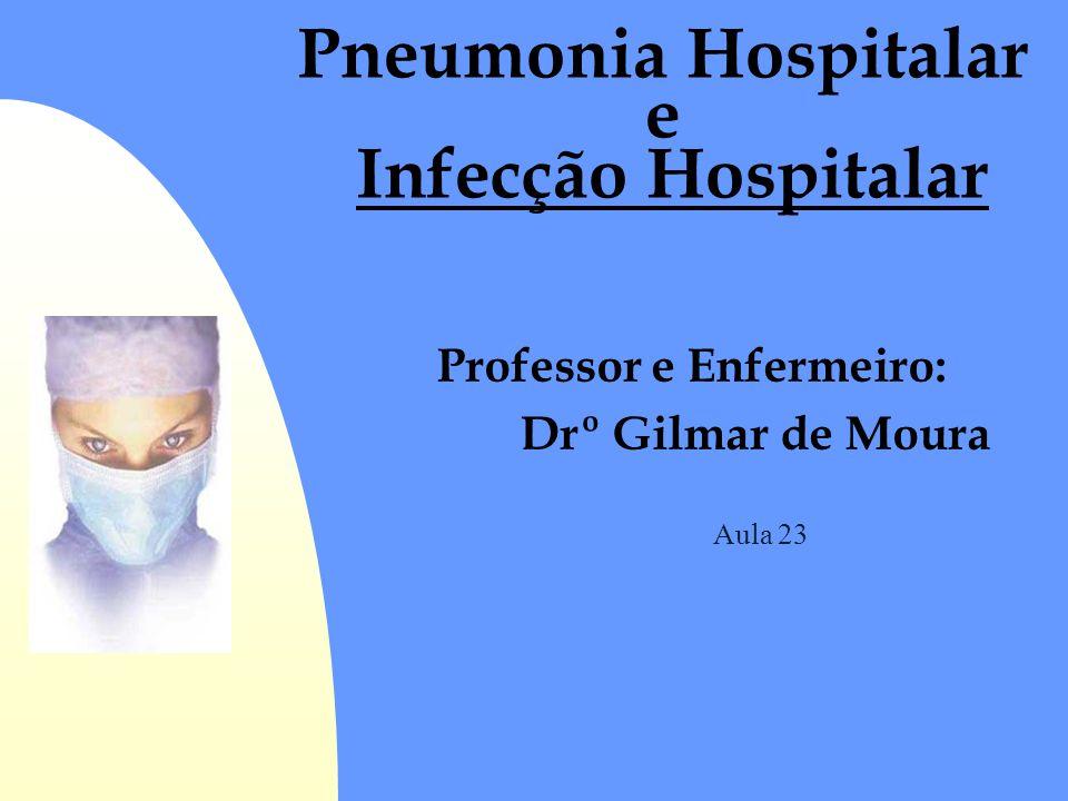 Pneumonia Hospitalar e Infecção Hospitalar