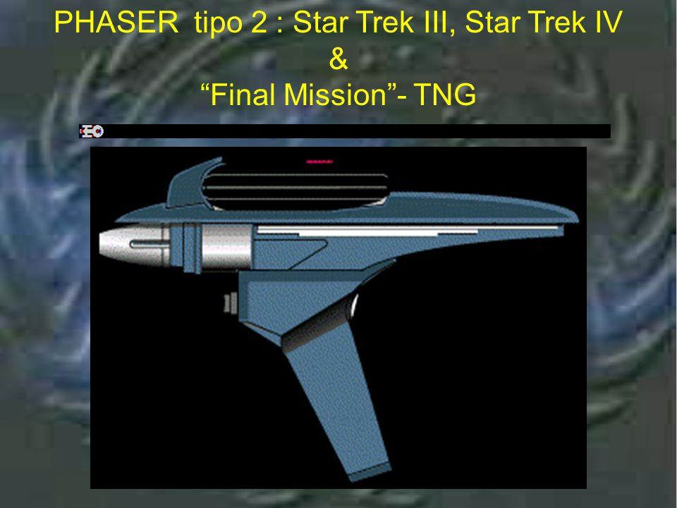 Phaser tipo 2 : Star Trek III, Star Trek IV & Final Mission - TNG