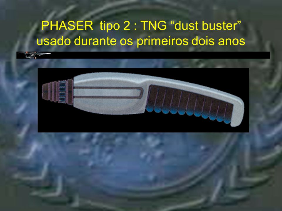 Phaser tipo 2 : TNG dust buster