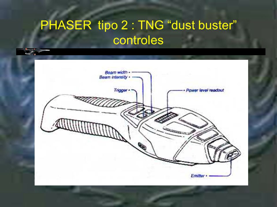 Phaser tipo 2 : TNG dust buster : controles
