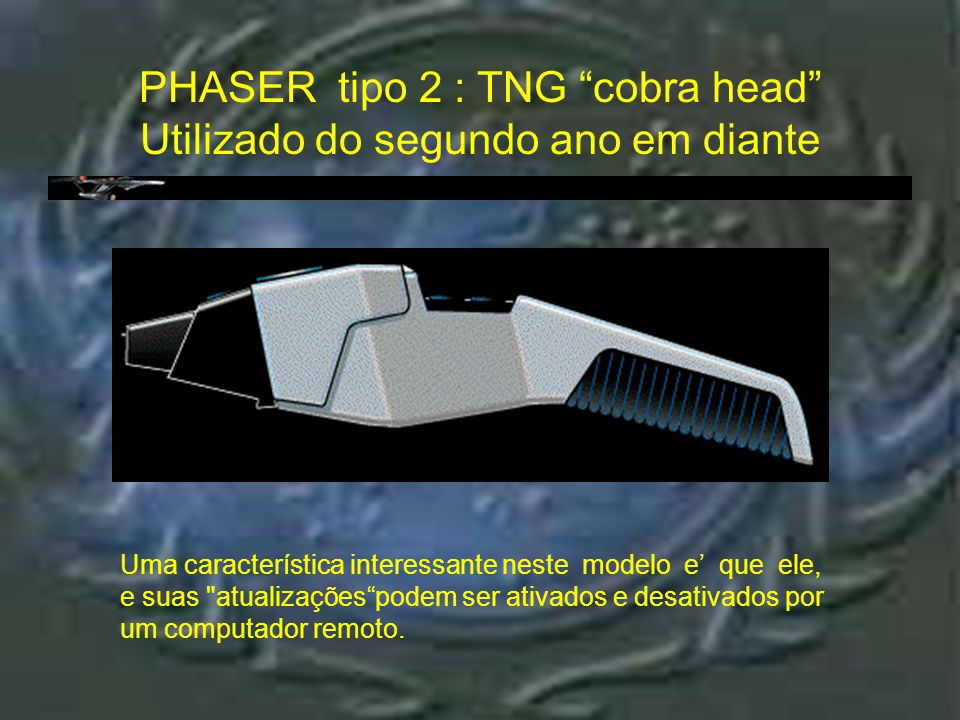 Phaser tipo 2 : TNG Cobra head