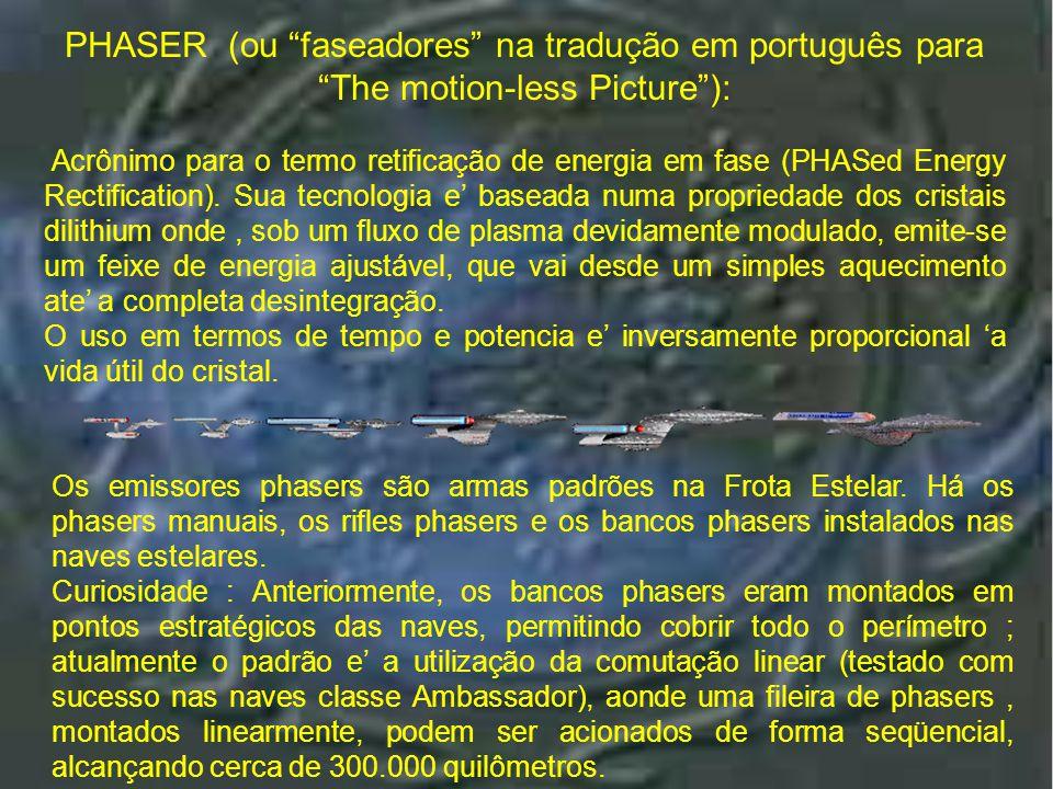 PHASER (ou faseadores na tradução em português para The motion-less Picture ):