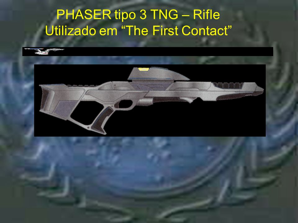 Phaser tipo 3 TNG – Rifle : The First Contact