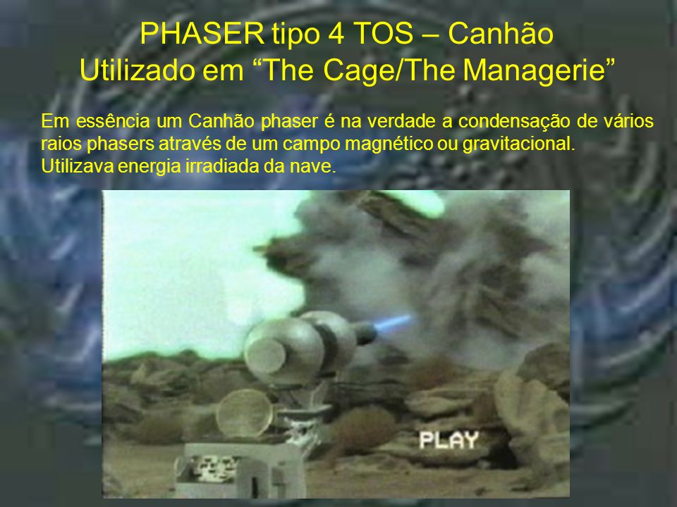 Phaser tipo 4 TOS – Canhão : The Cage / The Managerie