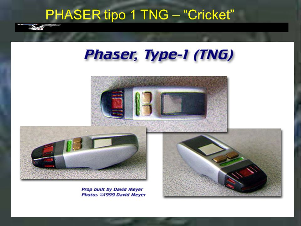 PHASER tipo 1 TNG – Cricket