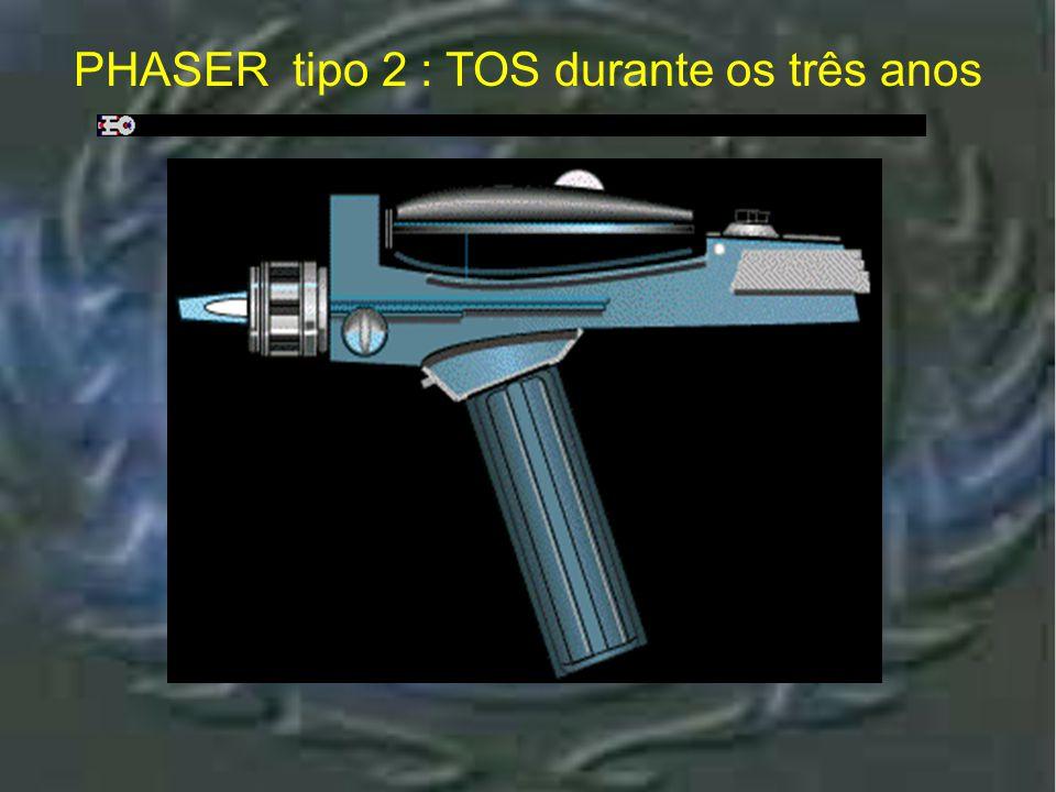 Phaser Tipo 2- TOS : Três Temporadas