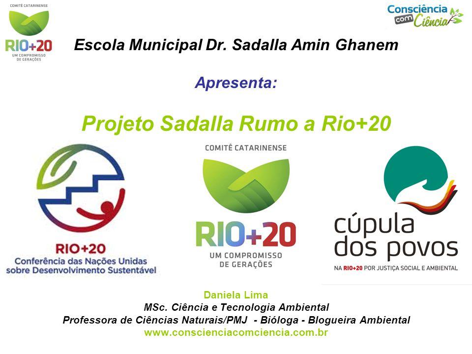 Escola Municipal Dr. Sadalla Amin Ghanem Apresenta: Projeto Sadalla Rumo a Rio+20