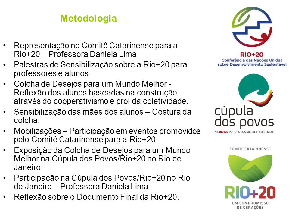 Metodologia Representação no Comitê Catarinense para a Rio+20 – Professora Daniela Lima.