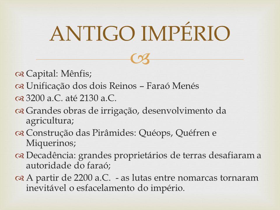 ANTIGO IMPÉRIO Capital: Mênfis;