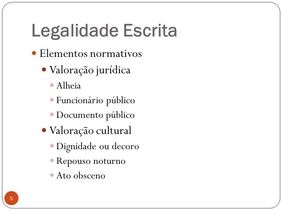 Legalidade Escrita Elementos normativos Valoração jurídica