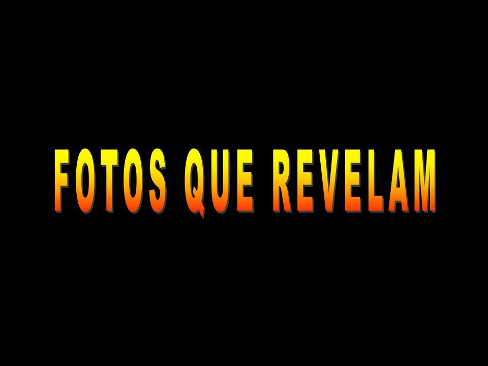 FOTOS QUE REVELAM