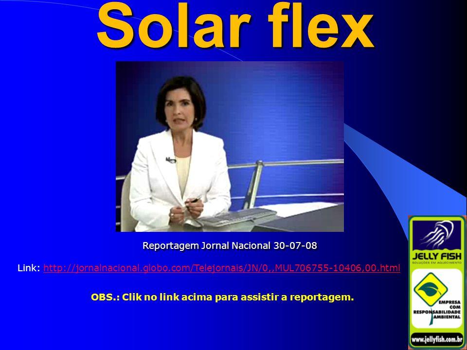 Solar flex Reportagem Jornal Nacional 30-07-08 Link: