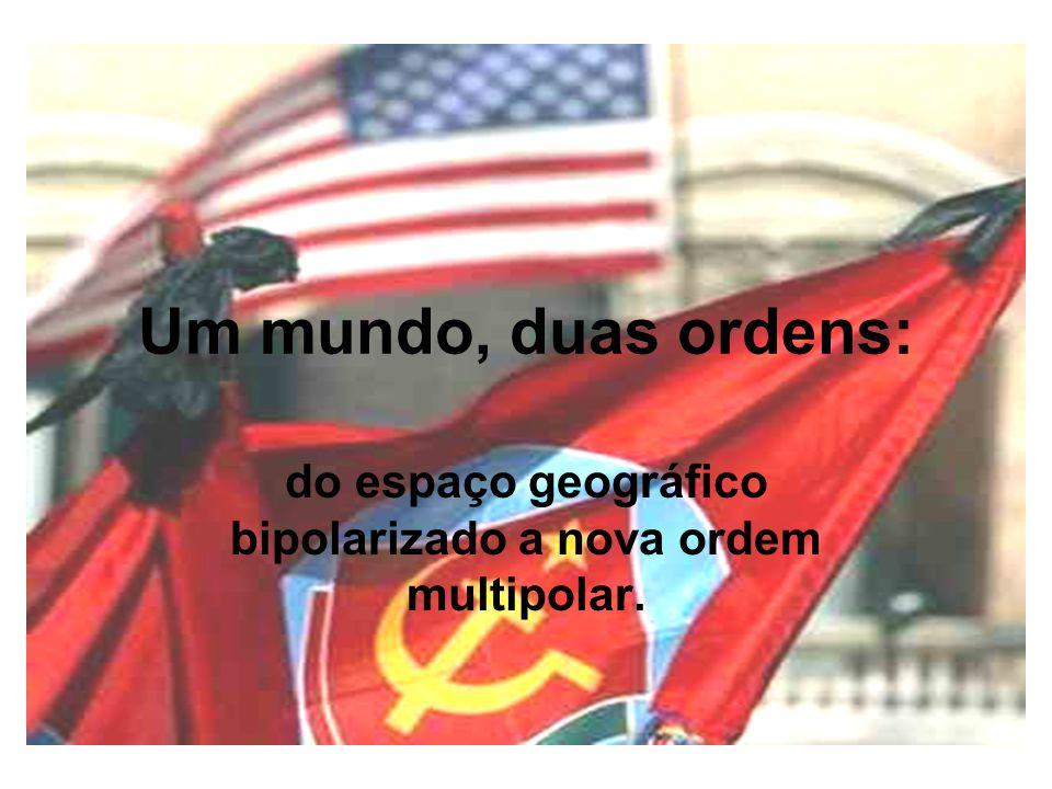 do espaço geográfico bipolarizado a nova ordem multipolar.