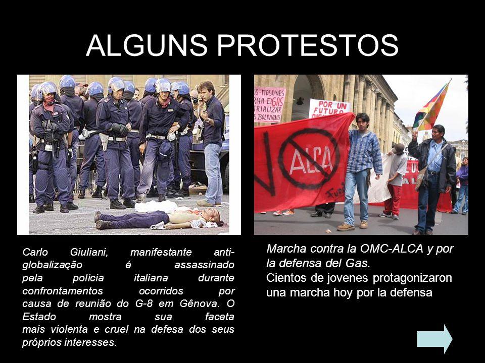 ALGUNS PROTESTOS Marcha contra la OMC-ALCA y por la defensa del Gas.