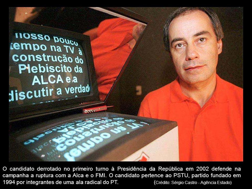 O candidato derrotado no primeiro turno à Presidência da República em 2002 defende na campanha a ruptura com a Alca e o FMI.
