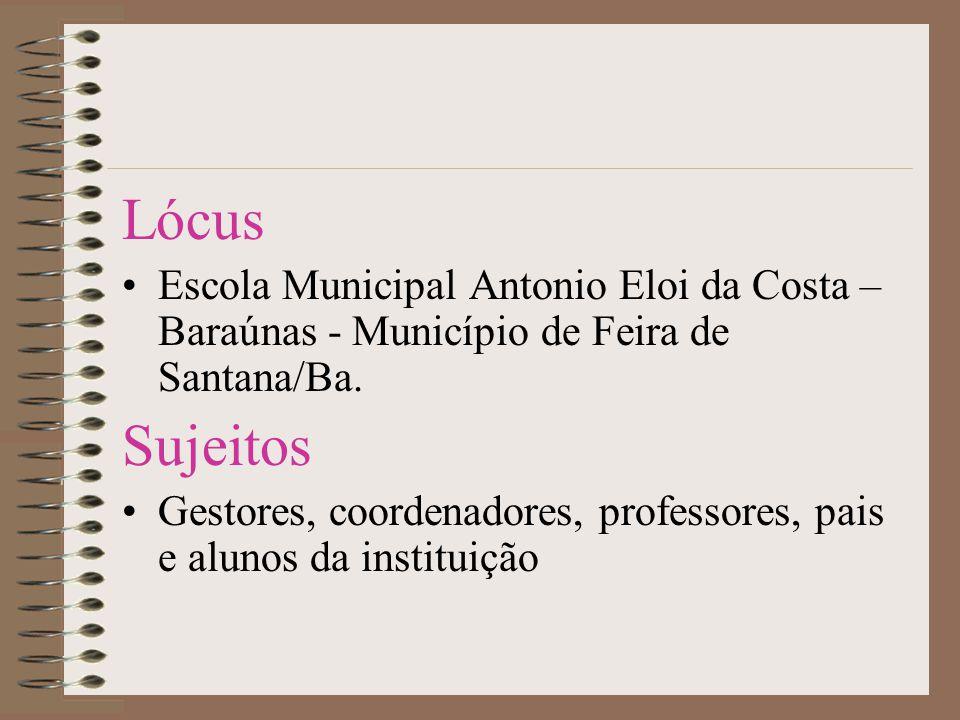Lócus Escola Municipal Antonio Eloi da Costa – Baraúnas - Município de Feira de Santana/Ba. Sujeitos.