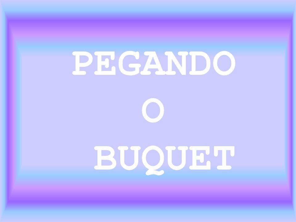 PEGANDO O BUQUET