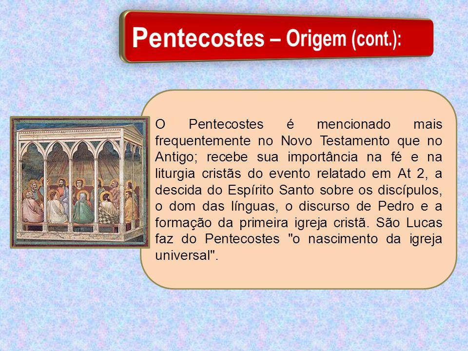 Pentecostes – Origem (cont.):