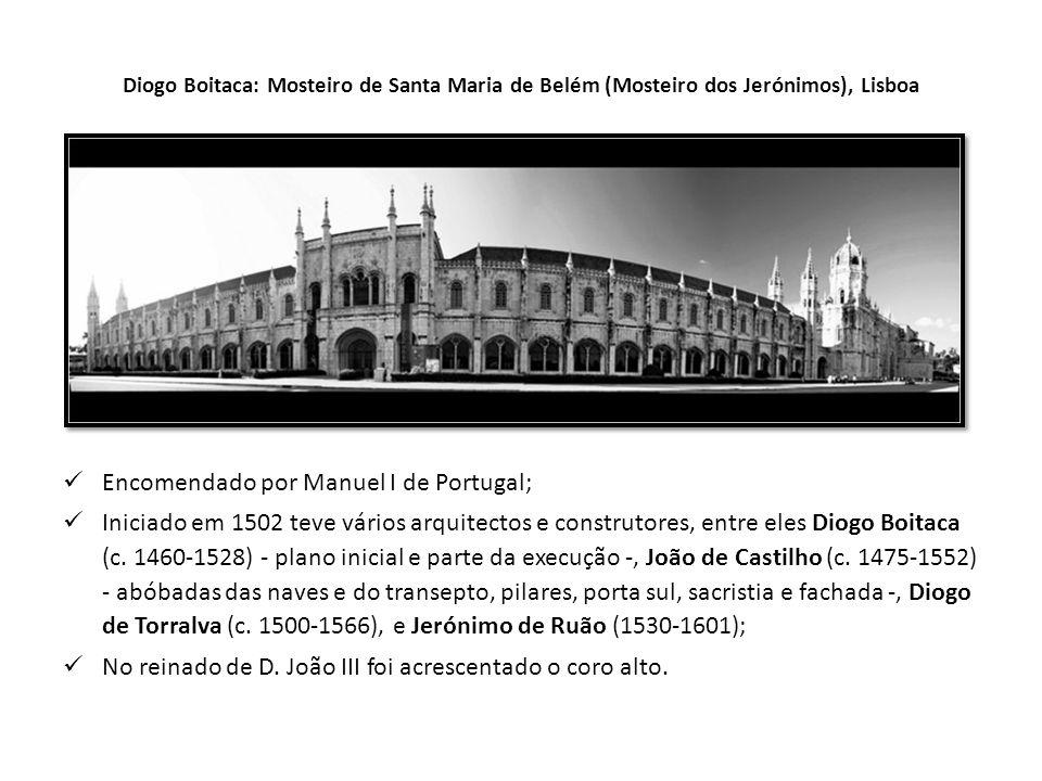 Encomendado por Manuel I de Portugal;