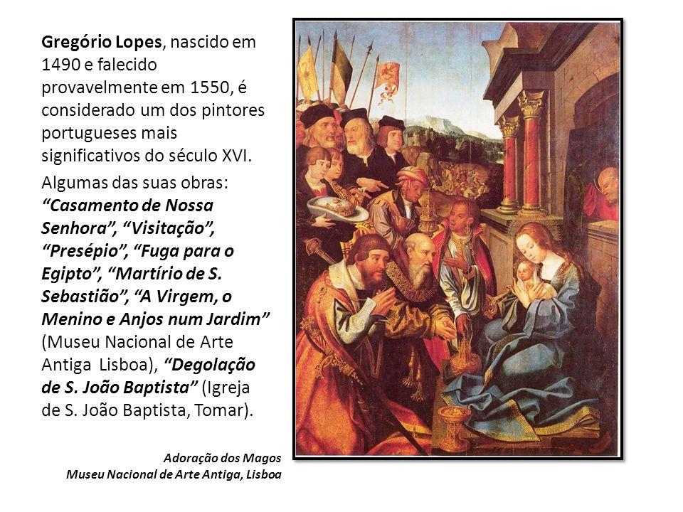 Gregório Lopes, nascido em 1490 e falecido provavelmente em 1550, é considerado um dos pintores portugueses mais significativos do século XVI.
