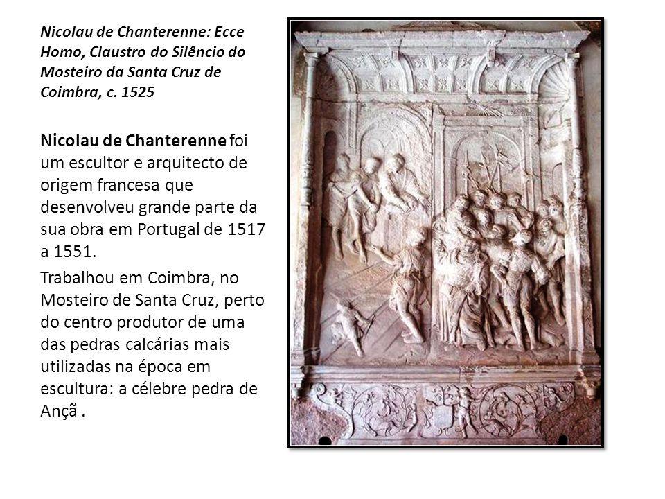 Nicolau de Chanterenne: Ecce Homo, Claustro do Silêncio do Mosteiro da Santa Cruz de Coimbra, c. 1525