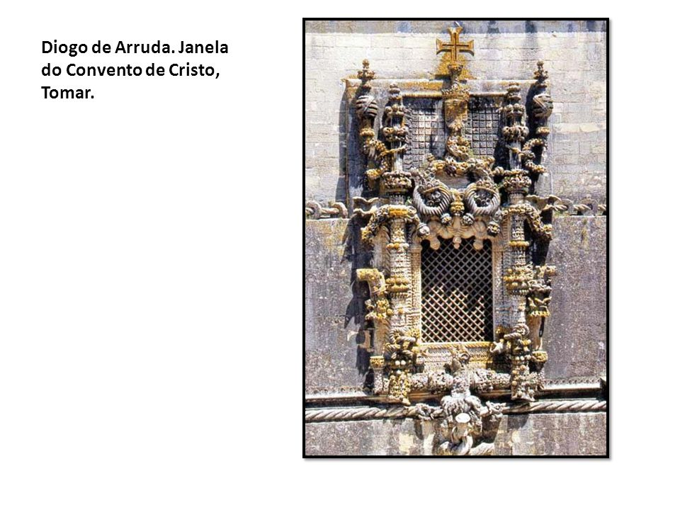 Diogo de Arruda. Janela do Convento de Cristo, Tomar.