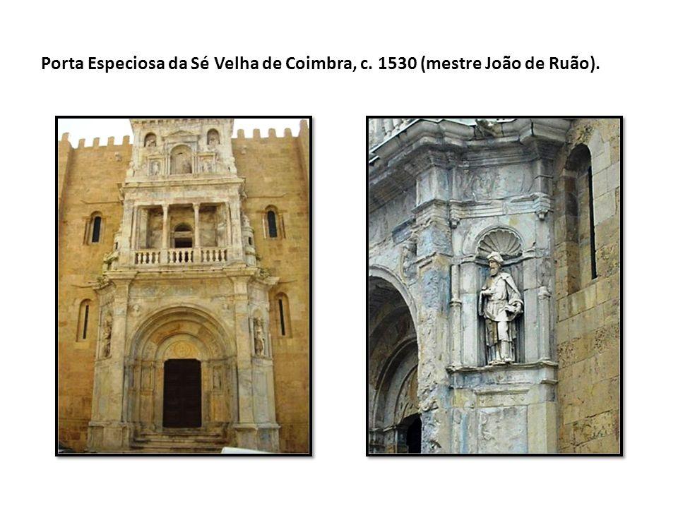 Porta Especiosa da Sé Velha de Coimbra, c. 1530 (mestre João de Ruão).