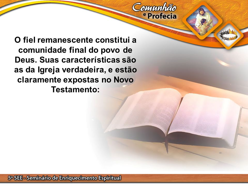 O fiel remanescente constitui a comunidade final do povo de Deus