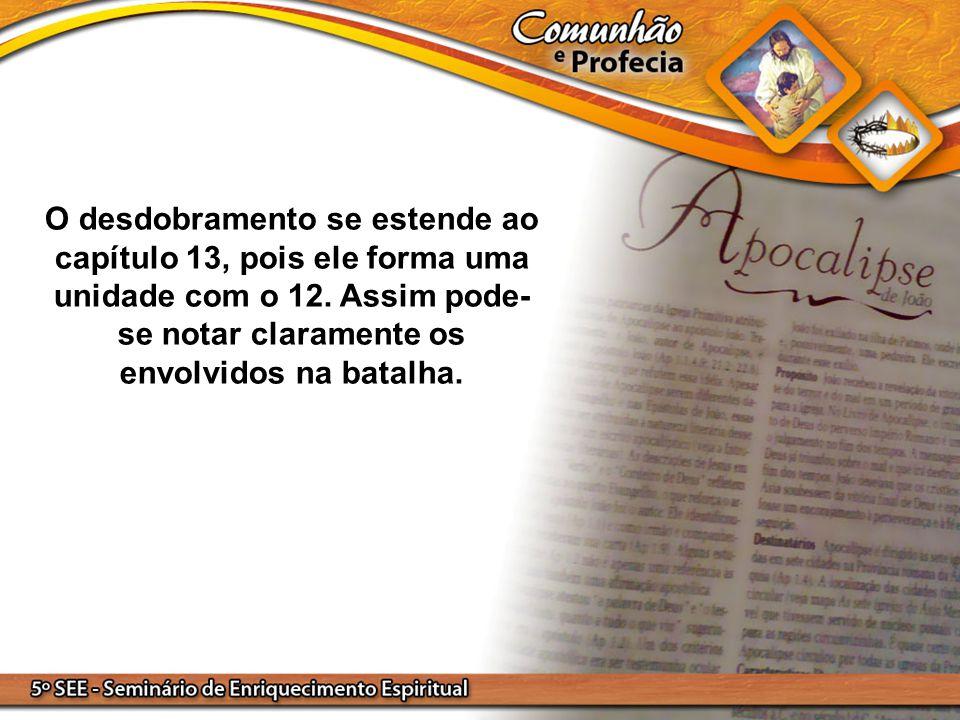O desdobramento se estende ao capítulo 13, pois ele forma uma unidade com o 12.