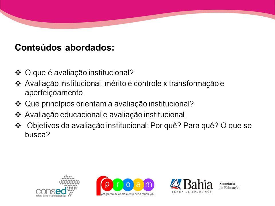 Conteúdos abordados: O que é avaliação institucional
