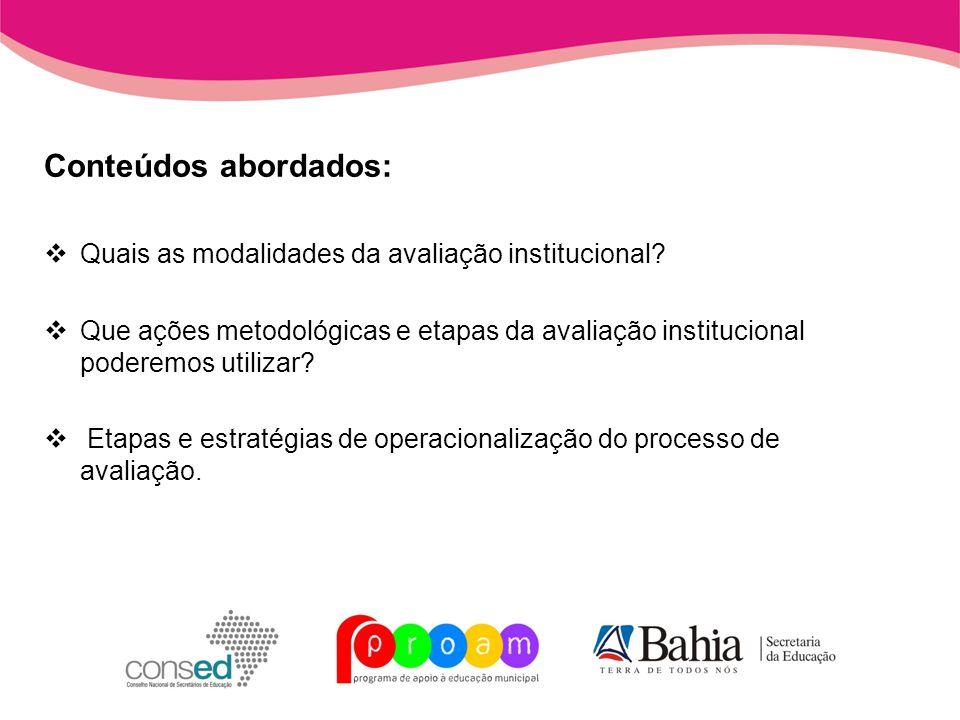 Conteúdos abordados: Quais as modalidades da avaliação institucional