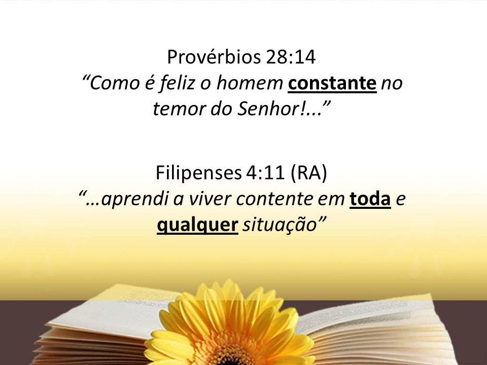 Como é feliz o homem constante no temor do Senhor!...