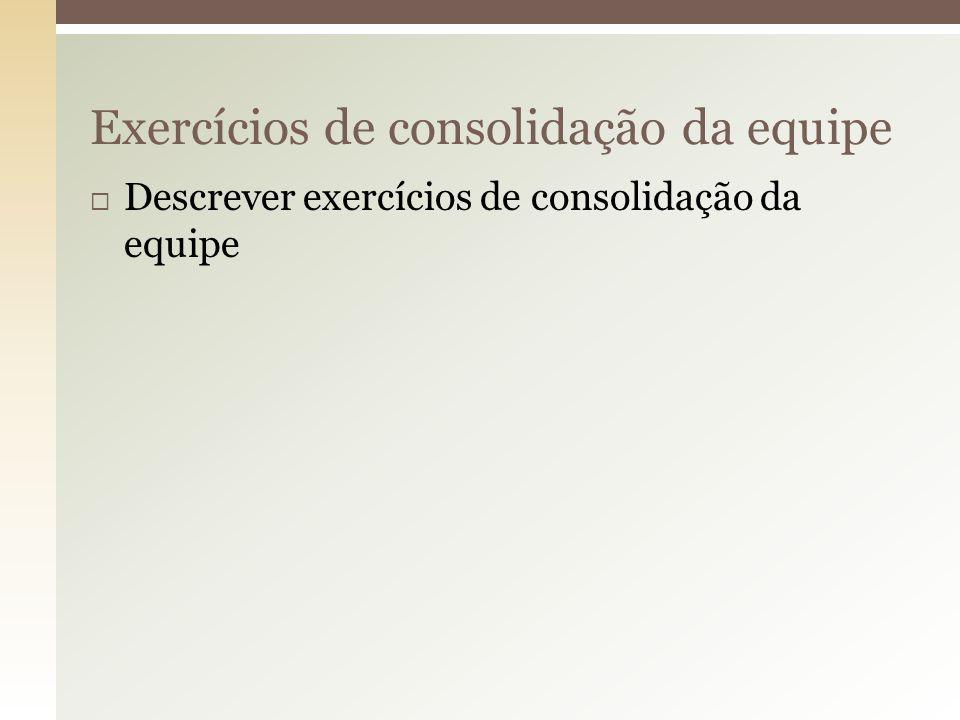 Exercícios de consolidação da equipe